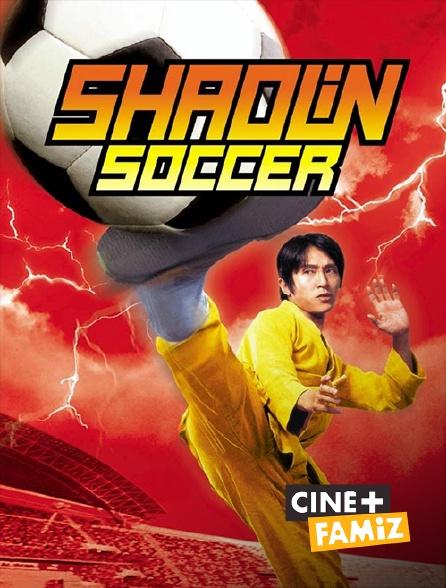 Ciné+ Famiz - Shaolin Soccer