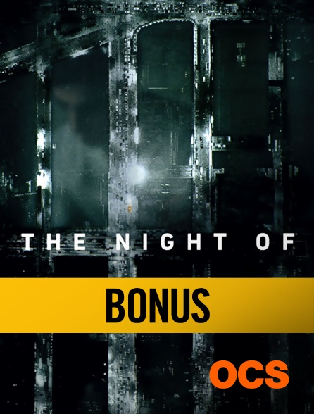 OCS - The Night Of : Bonus