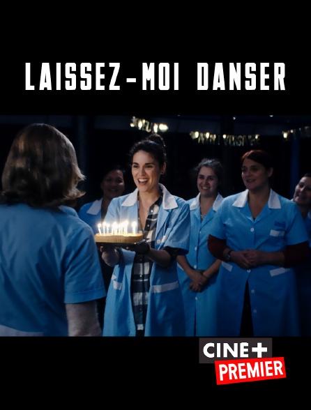 Ciné+ Premier - Laissez-moi danser