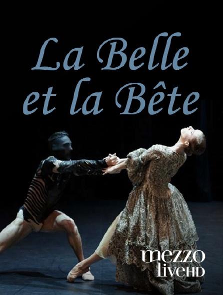 Mezzo Live HD - La Belle et la Bête