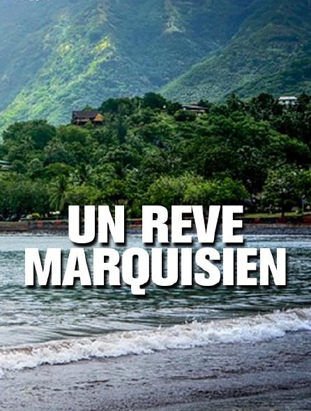 Un rêve marquisien