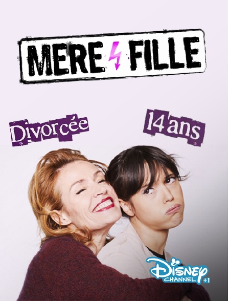 Disney Channel +1 - Mère et fille