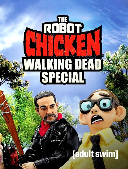 Adult Swim - The Robot Chicken Walking Dead Special : Look Who's Walking