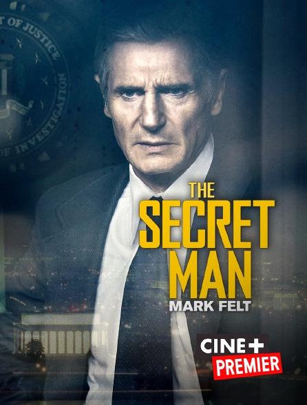 Ciné+ Premier - The Secret Man : Mark Felt