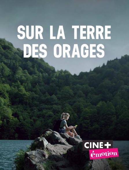 Ciné+ Emotion - Sur la terre des orages