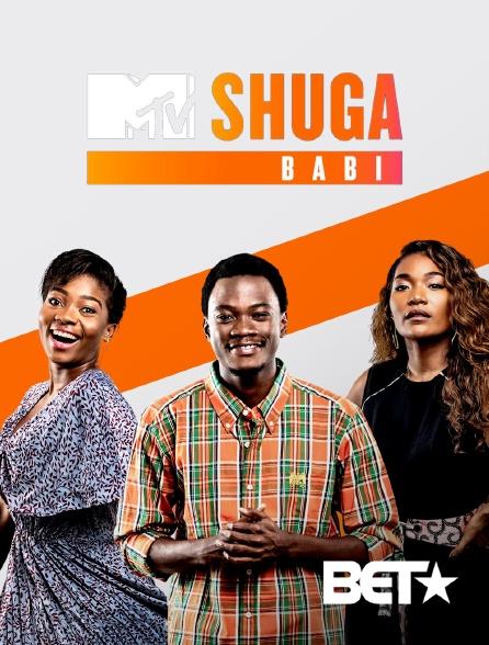 BET - MTV Shuga Babi