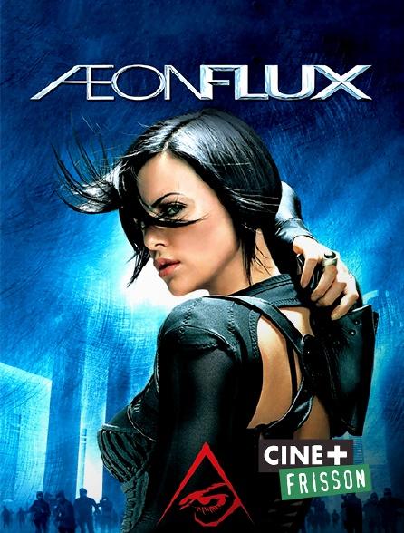 Ciné+ Frisson - Aeon Flux