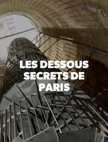 Les dessous secrets de Paris
