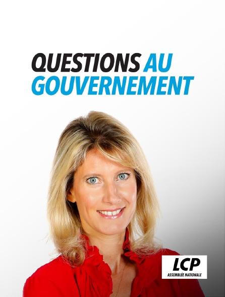 LCP 100% - Questions au gouvernement