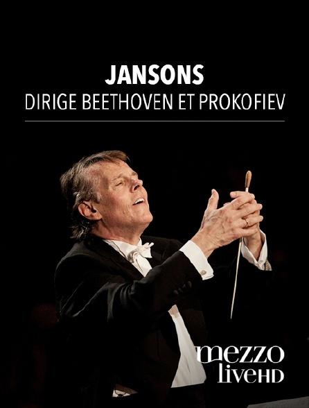 Mezzo Live HD - Jansons dirige Beethoven et Prokofiev