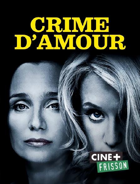 Ciné+ Frisson - Crime d'amour