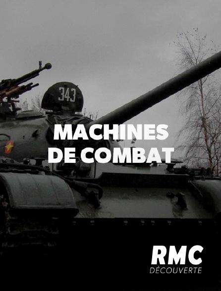 RMC Découverte - Machines de combat
