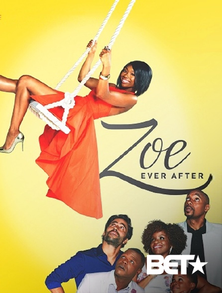 BET - Zoe Ever After