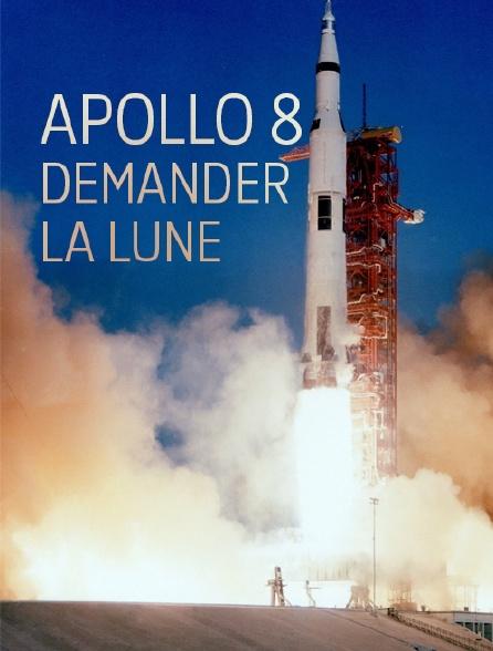 Apollo 8, demander la Lune