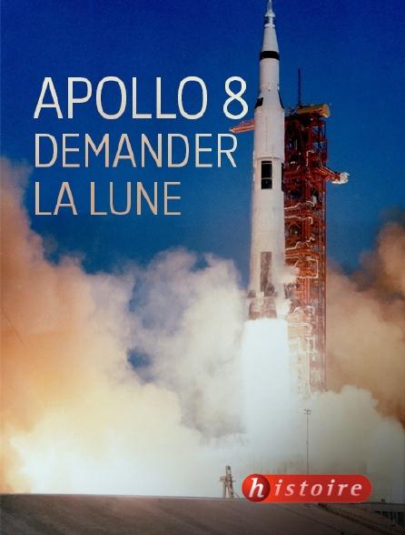 Histoire - Apollo 8, demander la Lune