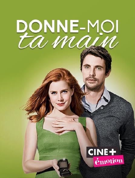 Ciné+ Emotion - Donne-moi ta main