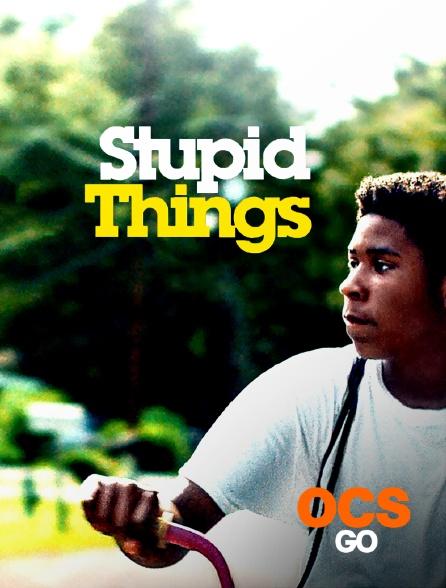 OCS Go - Stupid Things