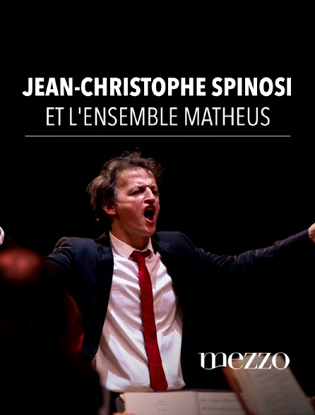 Mezzo - Jean-Christophe Spinosi et l'Ensemble Matheus