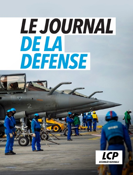 LCP 100% - Le journal de la Défense