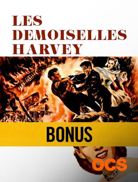 OCS - Les demoiselles Harvey : bonus