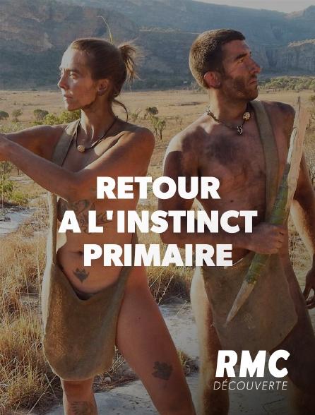RMC Découverte - Retour à l'instinct primaire