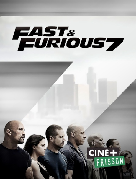 Ciné+ Frisson - Fast & Furious 7