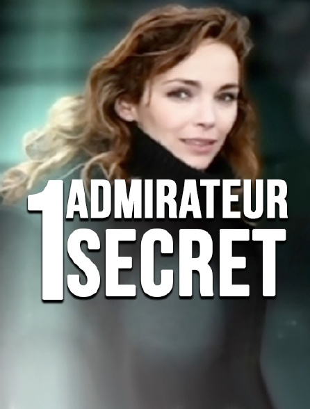 ADMIRATEUR TÉLÉCHARGER UN SECRET FILM LE