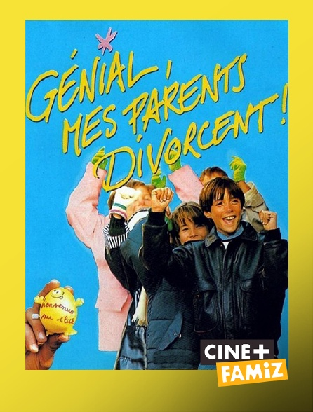 Ciné+ Famiz - Génial, mes parents divorcent !