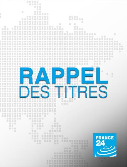 France 24 - Rappel des titres