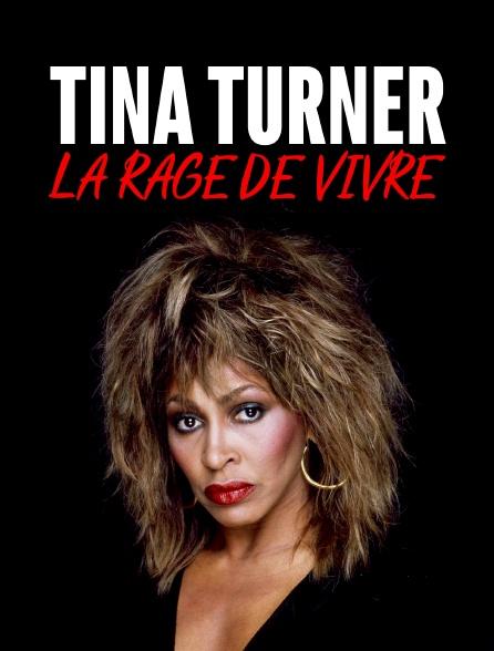 Tina Turner, la rage de vivre