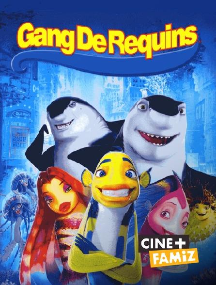 Ciné+ Famiz - Gang de requins
