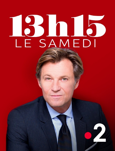 France 2 - 13H15, le samedi...