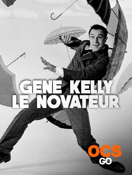 OCS Go - Gene Kelly, le novateur