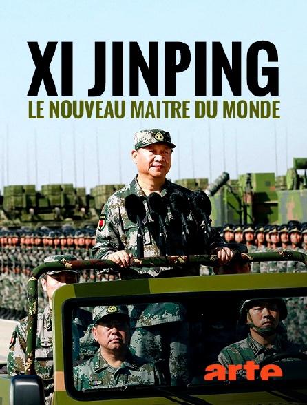Arte - Xi Jinping, le nouveau maître du monde