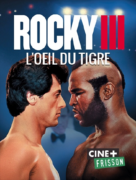 Ciné+ Frisson - Rocky III, l'oeil du tigre