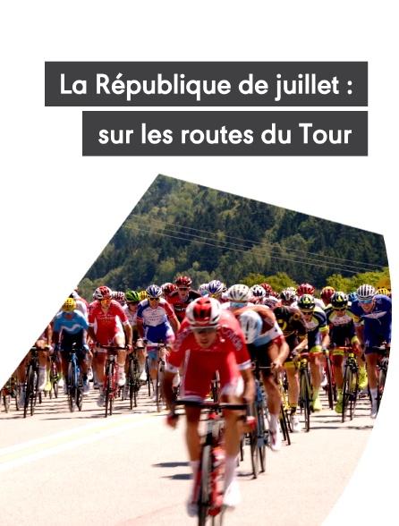 La République de juillet : un été français sur les routes du Tour