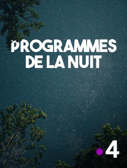 France 4 - Programmes de la nuit