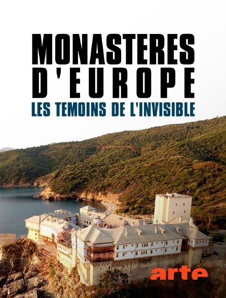 Arte - Monastères d'Europe, les témoins de l'invisible