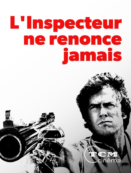 TCM Cinéma - L'inspecteur ne renonce jamais en replay