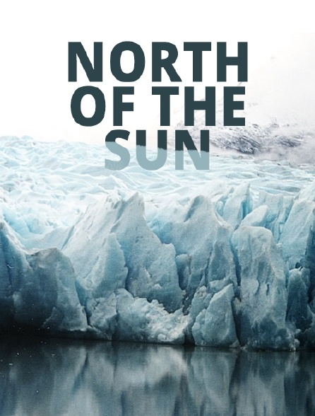 North of the Sun