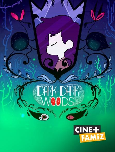 Ciné+ Famiz - Dark Dark Woods