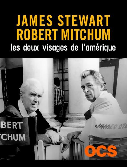 OCS - James Stewart, Robert Mitchum : les deux visages de l'Amérique