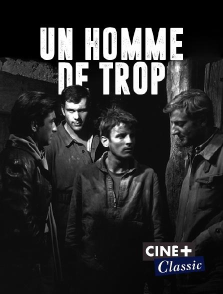 Ciné+ Classic - Un homme de trop