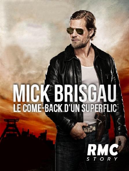 RMC Story - Mick Brisgau, le come-back d'un superflic