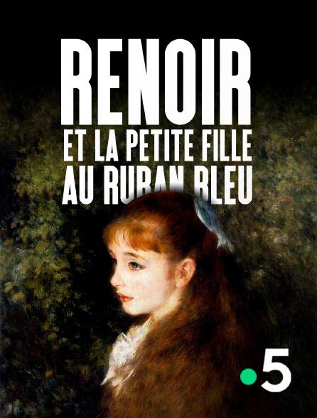 France 5 - Renoir et la petite fille au ruban bleu