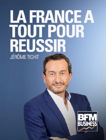 BFM Business - La France a tout pour réussir