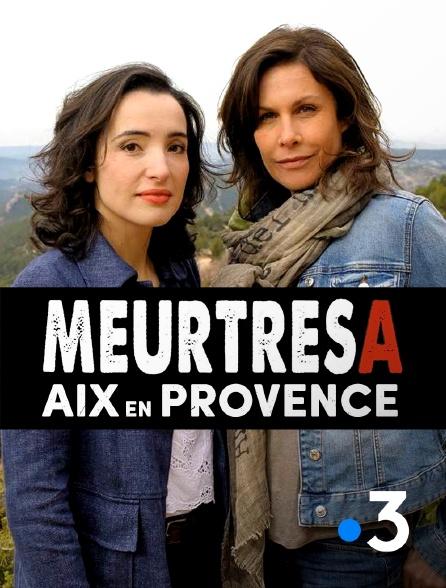 France 3 - Meurtres à Aix-en-Provence