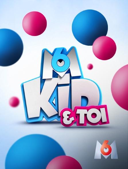 M6 - Kid & toi