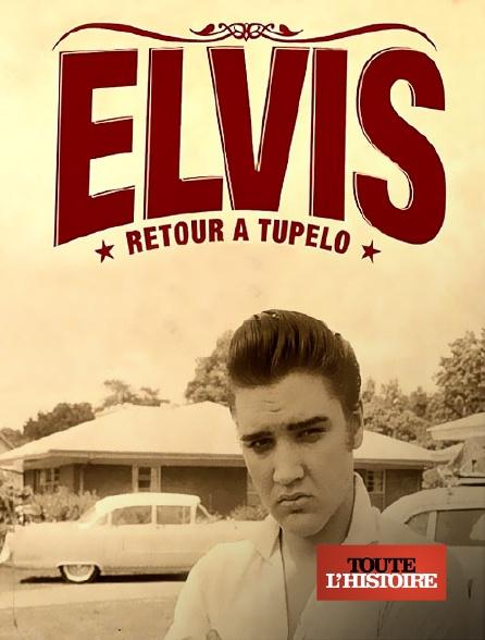 Toute l'histoire - Elvis, Retour à Tupelo