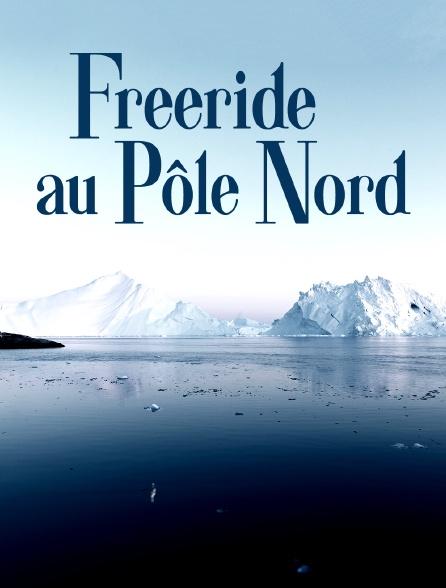 Freeride au Pôle Nord